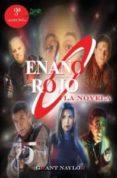 enano rojo la novela (3º ed.)-grant naylor-9788415156321