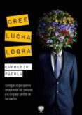 CREE, LUCHA, LOGRA - 9788415560821 - EUPREPIO PADULA
