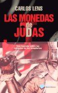 LAS MONEDAS DE JUDAS - 9788415750321 - CARLOS LENS CABRERA