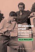 el camino cruel (ebook)-ella maillart-9788415958321