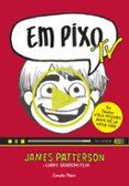 EM PIXO 4: EM PIXO TV - 9788416522521 - JAMES PATTERSON