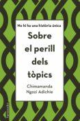 SOBRE EL PERILL DELS TOPICS - 9788416716821 - CHIMAMANDA NGOZI ADICHIE