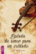 BALADA DE AMOR PARA UN SOLDADO - 9788416936021 - NUT