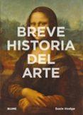 BREVE HISTORIA DEL ARTE - 9788416965021 - SUSIE HODGE
