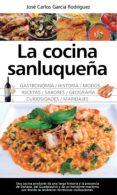 la cocina sanluqueña: historia,  modos y sabores-jose carlos garcia rodriguez-9788417044121