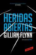 HERIDAS ABIERTAS - 9788417125721 - GILLIAN FLYNN