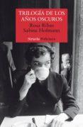 trilogía de los años oscuros (ebook)-rosa ribas-sabine hofmann-9788417151621
