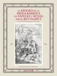 el apogeo de la fiesta barroca en nápoles y sicilia por el rey fe lipe v-jose miguel morales folguera-9788417449421