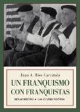 un franquismo con franquistas: historias y semblanzas-juan antonio rios carratala-9788417550721