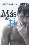 más de ti (ebook)-mia sheridan-9788417683221