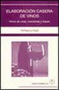 ELABORACION CASERA DE VINOS: VINOS DE UVAS, MANZANAS Y BAYAS - 9788420010021 - WOLFGANG VOGEL