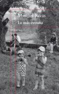 LO MAS EXTRAÑO - 9788420407821 - MANUEL RIVAS