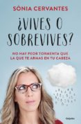 ¿VIVES O SOBREVIVES? - 9788425354021 - SONIA CERVANTES