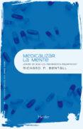 medicalizar la mente (ebook)-richard p. bentall-9788425430121