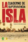 LA ISLA: CUADERNO DE SUPERVIVENCIA - 9788427044821 - VV.AA.