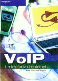 VOIP LA TELEFONIA EN INTERNET - 9788428329521 - JOSE ANTONIO CARBALLAR FALCON
