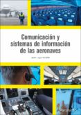 COMUNICACIÓN Y SISTEMAS DE INFORMACIÓN DE LAS AERONAVES - 9788428338721 - VV.AA.