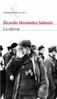 LA OFENSA - 9788432212321 - RICARDO MENENDEZ SALMON