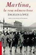 MARTINA, LA ROSA NUMERO TRECE - 9788432217821 - ANGELES LOPEZ
