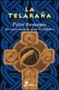 LA TELARAÑA: UN NUEVO MISTERIO PARA SOR FIDELMA - 9788435035521 - PETER TREMAYNE
