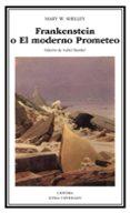 FRANKENSTEIN O EL MODERNO PROMETEO - 9788437614021 - MARY W. SHELLEY