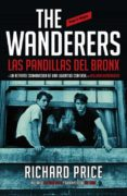 THE WANDERERS: LAS PANDILLAS DEL BRONX - 9788439727521 - RICHARD PRICE