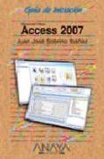 access 2007 (guias de iniciacion)-juan jose sobrino ibañez-9788441521421