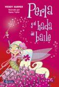PERLA Y EL HADA DEL BAILE - 9788448834821 - WENDY HARMER