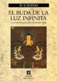 el buda de la luz infinita: las enseñanzas del budismo shin-daisetz teitaro suzuki-9788449311321