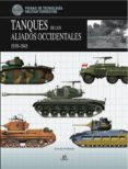 TANQUES DE LOS ALIADOS OCCIDENTALES 1939-1945 - 9788466223621 - DAVID PORTER