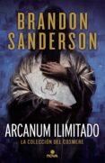 ARCANUM ILIMITADO: LA COLECCION DEL COSMERE - 9788466662321 - BRANDON SANDERSON