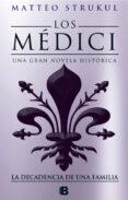 LOS MEDICI: LA DECADENCIA DE UNA FAMILIA (LOS MEDICI 4) - 9788466664721 - MATTEO STRUKUL