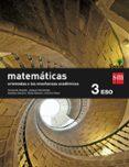 MATEMÁTICAS B 3º ESO SAVIA ORIENTADAS A LAS ENSENANZAS ACADEMICAS - 9788467576221 - VV.AA.