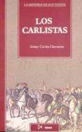 LOS CARLISTAS - 9788470902321 - JOSEP CARLES CLEMENTE MUÑOZ