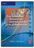 LOS MERCADOS FINANCIEROS INTERNACIONALES Y SU GLOBALIZACION - 9788472881921 - MONICA PEDROSA