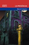 LA PRESENCIA (3ª ED.) - 9788476604021 - MERCE COMPANY