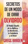 SECRETOS DE UN MODO DE ORAR OLVIDADO - 9788478088621 - GREGG BRADEN