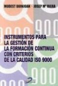 INSTRUMENTOS PARA LA GESTION DE LA FORMACION CONTINUA CON CRITERI OS DE CALIDAD ISO 9000 - 9788479784621 - JOSEP MARIA RIERA