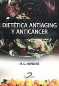 DIETETICA ANTIAGING Y ANTICANCER - 9788479789121 - MARIA DOLORS MUNTANE