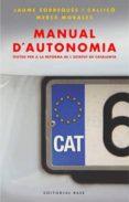 MANUAL D AUTONOMIA: TEXTOS PER A LA REFORMA DE L ESTATUT D AUTONO MIA - 9788485031221 - MERCE MORALES