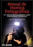 MANUAL DE TECNICA FOTOGRAFICA - 9788487756221 - JOHN HEDGECOE