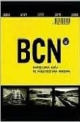 BCN BARCELONA: A GUIDE TO ITS MODERN ARCHITECTURE - 9788489698321 - VV.AA.