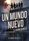 UN MUNDO NUEVO - 9788490431221 - CHRIS WEITZ