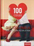 100 COSAS QUE TODA PAREJA DEBE HACER UNA VEZ EN LA VIDA - 9788490680421 - VV.AA.