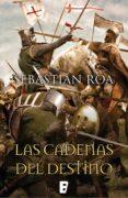 las cadenas del destino (trilogía almohade 3) (ebook)-sebastian roa mesado-9788490695821