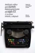 antologia critica del cuento hispanoamericano del siglo xx (2): la gran sintesis y despues-jose miguel oviedo-9788491047421