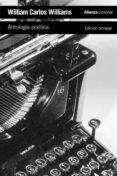ANTOLOGIA POETICA (EDICION BILINGÜE) - 9788491049821 - WILLIAM CARLOS WILLIAMS