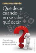 qué decir cuando no se sabe qué decir (ebook)-francisco gavilan-9788491110521