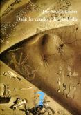 DALÍ: LO CRUDO Y LO PODRIDO (EBOOK) - 9788491141921 - JUAN ANTONIO RAMIREZ