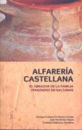 ALFARERÍA CASTELLANA - 9788493763121 - VV.AA.
